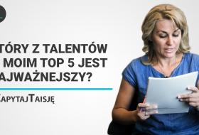 Który z talentów w moim Top 5 jest najważniejszy? (#AskTaisja 1)